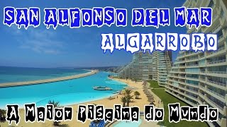 Algarrobo - San Alfonso Del Mar (Maior Piscina do Mundo)
