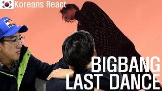 Video BIGBANG - LAST DANCE REACTION! / KOREAN GUYS REACT MP3, 3GP, MP4, WEBM, AVI, FLV Maret 2018