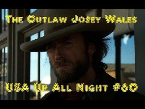 Up All Night Review #60: The Outlaw Josey Wales
