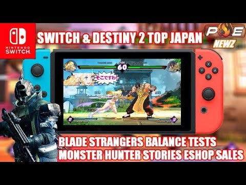Nintendo Switch & Destiny 2 Top Japan Sales Charts! Blade Strangers Arcade Test & MORE! | PE NewZ