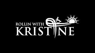 Rollin' with Kristine