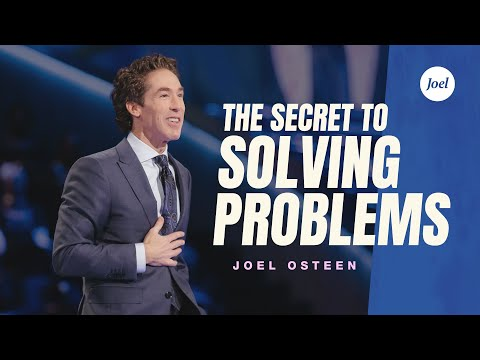 The Secret to Solving Problems | Joel Osteen