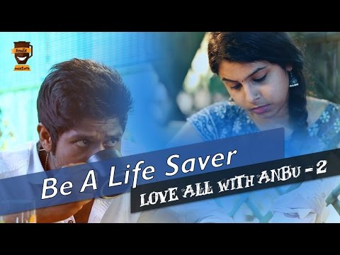 Be A Life Saver | Love All with Anbu Season - 2 | #1 | Smile Mixture