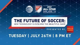 LIVE: The Future of Soccer: How Technology is Evolving the Beautiful Game presented by Wells Fargo by Major League Soccer