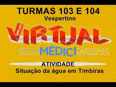 Turmas 103 E 104 – Gincana Virtual – SITUAÇÃO DA ÁGUA EM TIMBIRAS