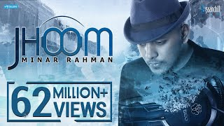JHOOM  | Official Music Video | Minar Rahman  | Bangla  New Song | 2016 full download video download mp3 download music download