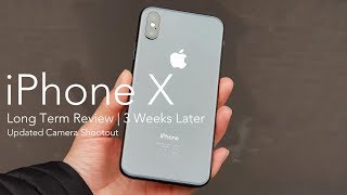 3 Weeks Later | Apple iPhone X Long Term Review | Updated Camera Shootout!