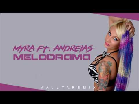 Myra Denise ft. Andreias - Melodrama (Vally V. Remix)