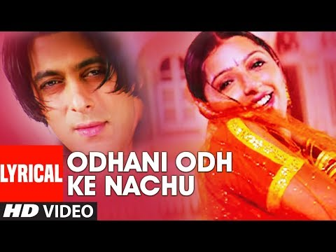 Odhani Odh Ke Nachu Lyrical Video Song | Tere Naam | Salman Khan, Bhoomika Chawla