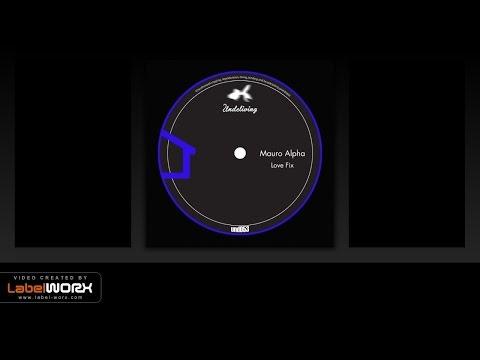 Mauro Alpha - Love Fix (Dubman F. Remix)