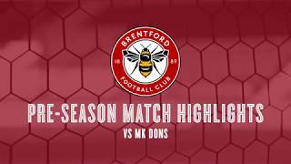 Pre-season Match Highlights: MK Dons vs Brentford
