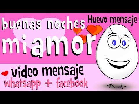 Frases de buenas noches - Buenas noches mi Amor  - Videos para compartir en whatsapp facebook - Frases de Amor - Huevo Mensaje