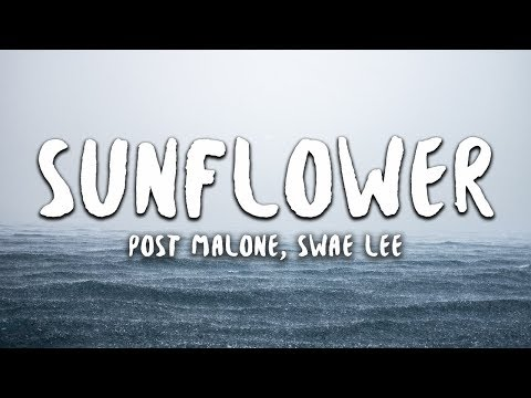 Post Malone, Swae Lee - Sunflower (lyrics) (spider-man: Into The Spider-verse)