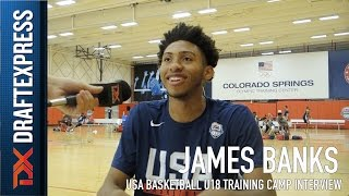 James Banks USA Basketball U18 Training Camp Interview