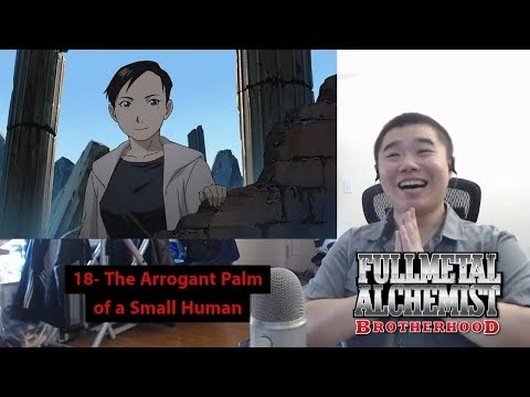 Fullmetal Alchemist: Brotherhood Episode 18- The Arrogant Palm of a Small Human Reaction!