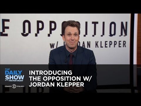 Introducing The Opposition w/ Jordan Klepper: The Daily Show