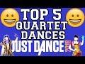 Top 5 Quartet Dances on Just Dance 2018!
