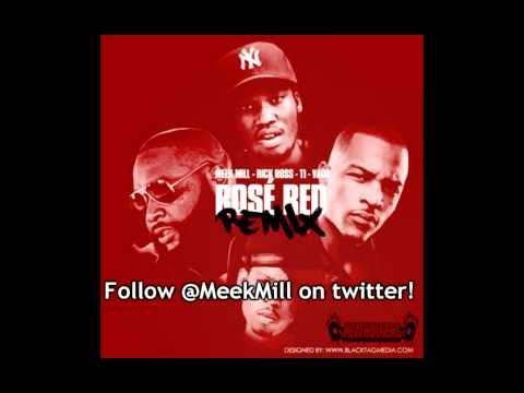 Meek Mill Ft. T.I., Rick Ross & Vado - Rose Red (Remix)