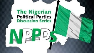 NIGERIA POLITICAL PARTIES DEBATE SERIES EPISODE 1