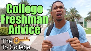 FRESHMAN ADVICE! (COLLEGE)