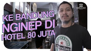 Video Foya-Foya Bandung - Ke Bandung Nginep di Hotel 80 Juta MP3, 3GP, MP4, WEBM, AVI, FLV April 2019