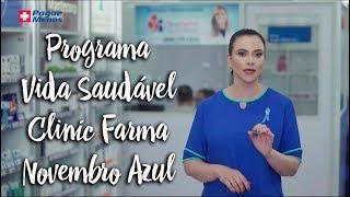 Pague Menos e Você - Programa Vida Saudável Clinic Farma Novembro Azul