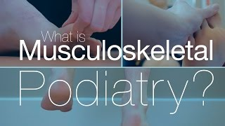What is Musculoskeletal Podiatry?