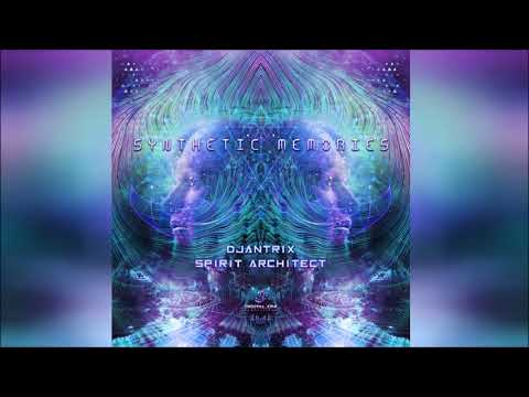 Djantrix & Spirit Architect - Synthetic Memories