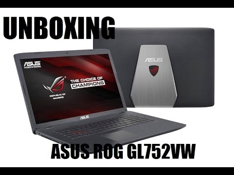 Unboxing  - Asus ROG GL752VW Gaming Laptop