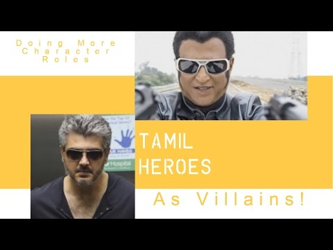 Tamil Heros Now As Villans And Villans Are Doing More Of Character Roles