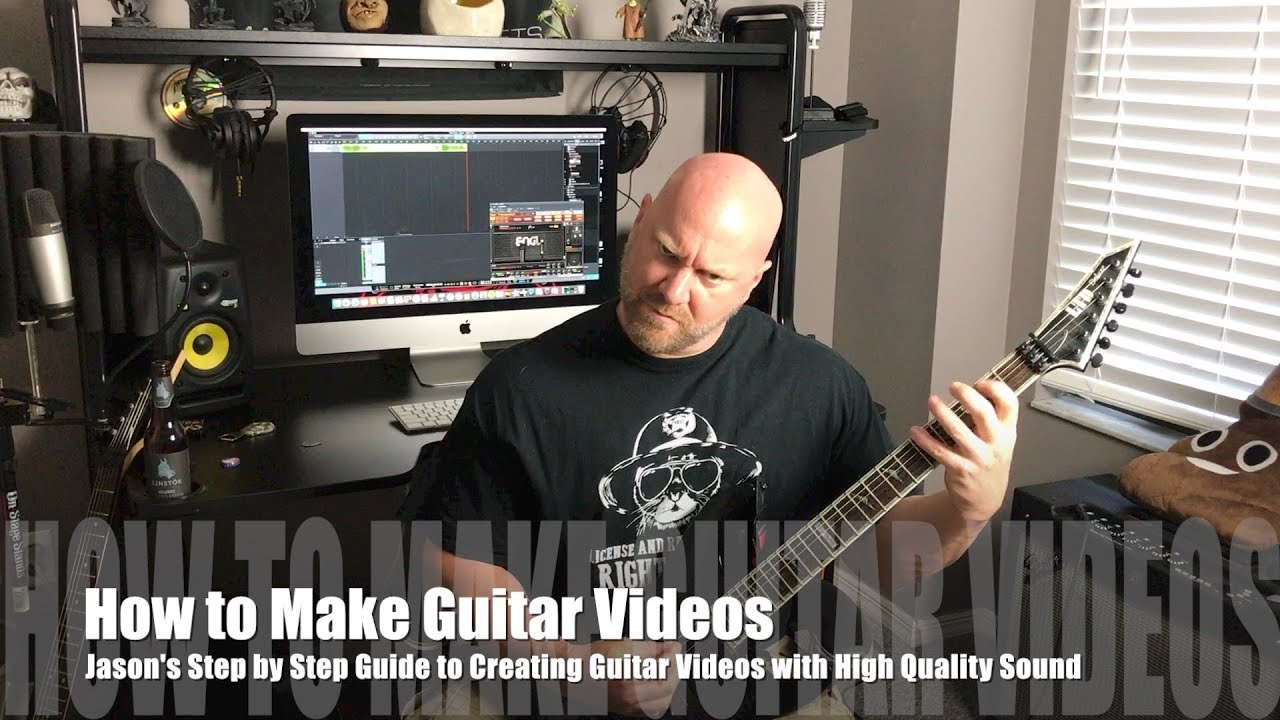 How to Make Guitar Videos: Jason's Guide to Creating Guitar Videos with High Quality Sound