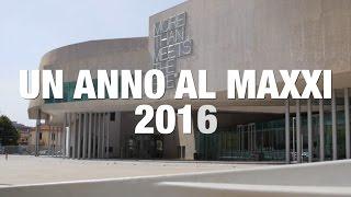 2016: UN ANNO AL MAXXI