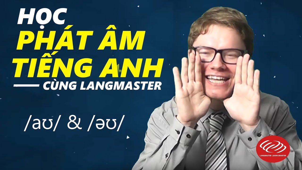 Học phát âm tiếng Anh chuẩn qua Video - /aʊ/ & /əʊ/
