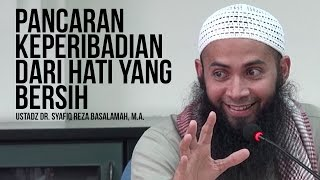 Video Pancaran Keperibadian Dari Hati Yang Bersih - Ustaz Dr. Syafiq Reza Basalamah, M.A. ᴴᴰ MP3, 3GP, MP4, WEBM, AVI, FLV Desember 2018