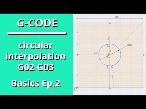 G-Code Basics, Ep. 2 - Circular Interpolation G02 G03