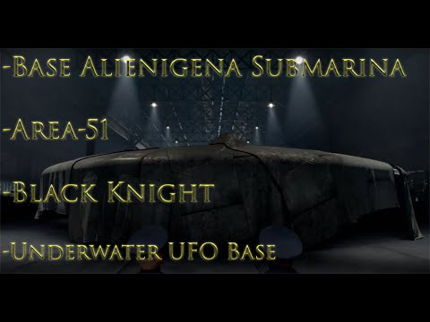 ✅BASE ALIENIGENA SUBMARINA - AREA 51- CAMPOS de PRUEBAS -BLACK KNIGHT