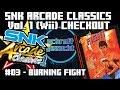 Checkout 03 Burning Fight snk Arcade Classics Vol 1 Sch