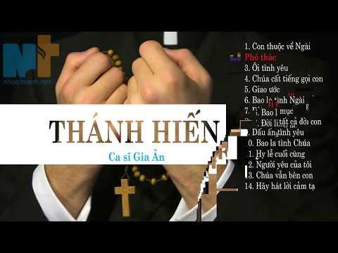 Những Bài Hát Thánh Ca Thánh Hiến Hay Nhất Của Gia Ân