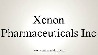 Learn how to say Xenon Pharmaceuticals Inc with EmmaSaying free pronunciation tutorials.http://www.emmasaying.com