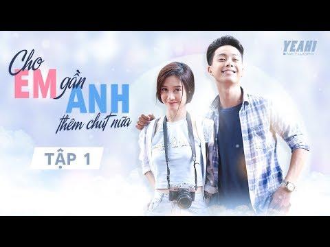 [Phim Tình Cảm] Cho Em Gần Anh Thêm Chút Nữa - Tập 1 | Phim Việt Nam Hay Nhất - Thời lượng: 45:58.