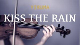 Video Yiruma - Kiss The Rain for violin and piano (COVER) MP3, 3GP, MP4, WEBM, AVI, FLV Juli 2018