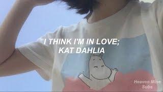 Kat Dahlia - I think I'm in love (español)