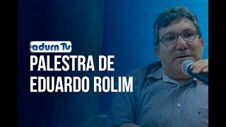 Programa ADURN TV 109 - Palestra com Eduardo Rolim