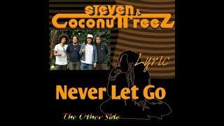 Video Steven & Coconut Treez (NEVER LET GO) Lyric MP3, 3GP, MP4, WEBM, AVI, FLV April 2019