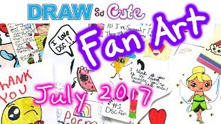 Fan Art Time at Draw So Cute for July 2017. Thank you for all the beautiful drawings and sweet letters! Enjoy!!Thanks for watching!! Please LIKE, COMMENT, and SHARE. =) Thank You!!!★Learn How to Draw the EASY, Step by Step Way while having fun and building skills and confidence. Learning videos for children of all ages.★Drawing Tutorials on everything from Celebrities (Ariana Grande, Taylor Swift, Meghan Trainor, Demi Lovato, etc), Cartoon Food and Drinks (Hot Dog, Starbucks, etc), Desserts (Ice Cream, Cupcake, Marshmallow, etc), Fruit, Cartoon Animals (Penguin, Fox, Panda, etc), Characters from 3D movies (Minions, Frozen, Finding Dory, Zootopia, etc) , Games (Minecraft, Angry Bird, etc), TV shows (Descendants, Disney, Cartoon Network characters, etc.) , Toys (Shopkins, NumNoms, etc) and Everyday Objects (school supplies, etc) can all be found here at Draw So Cute! ★You can learn how to color with markers, color pencils and much more. Coloring pages. ★FUN ART CHALLENGES, DIY's and Coloring Pages and Activities can also be found here!★Easy, simple follow along drawing lessons for kids or beginners. Fun, Cute art for kids! ★Celebrate Mother's Day, Father's Day, Christmas, Valentines, New Years, Birthdays, etc. with Cute drawings just for the occasion!Enjoy Art and have fun being creative and becoming an artist! ❤❤SUBSCRIBE: http://www.youtube.com/channel/UC3dEvA1is6-0_yuei9iCdEw?sub_confirmation=1-Website: Download FREE coloring pages and crafts: http://www.drawsocute.com -Facebook: http://www.facebook.com/drawsoocute-Instagram: https://instagram.com/drawsocutebywennie/Have a GREAT day and see YOU later! :)