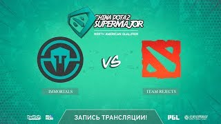 Immortals vs Team Rejects, China Super Major NA Qual, game 2 [Mila]