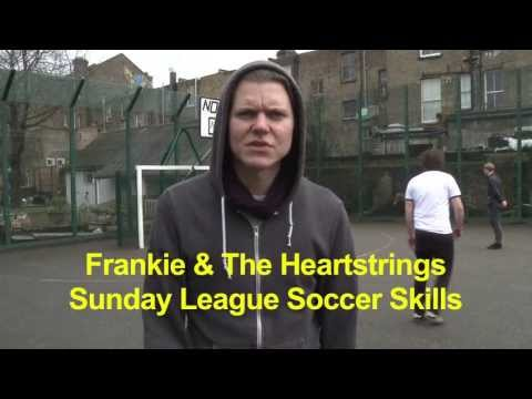 Frankie & The Heartstrings - Sunday League Soccer Skills 2