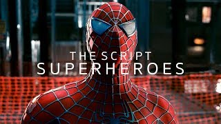 The Script - Superheroes (Spider-Man Trilogy)