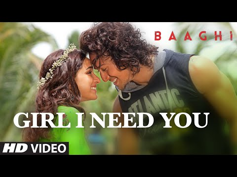 Girl I Need you - Baaghi (2016)