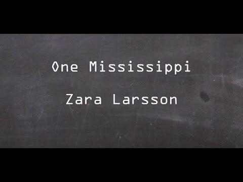 One Mississippi - Zara Larsson (Lyrics)